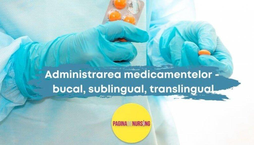 Administrarea medicamentelor - bucal, sublingual, translingual paginadenursing amg tehnica asistenti medicali
