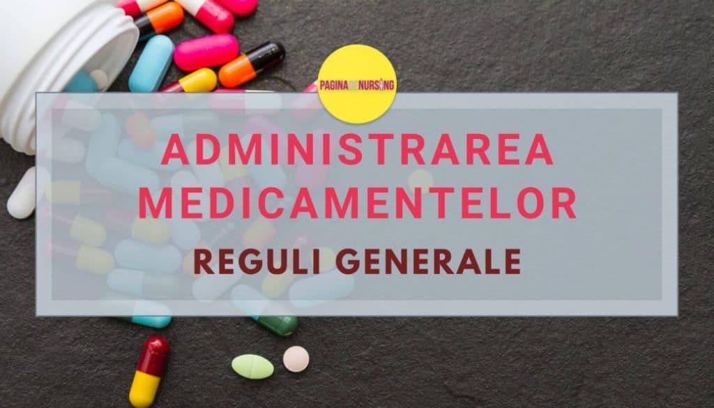 administrarea medicamentelor reguli generale
