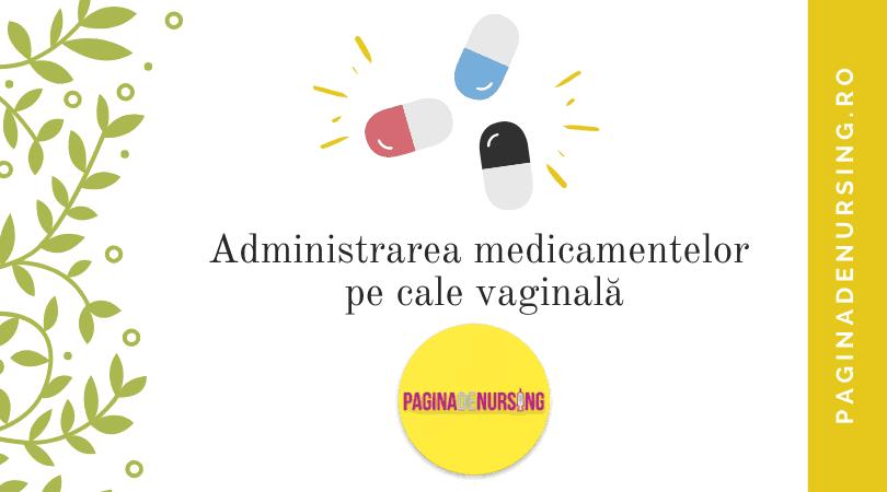 administrarea pe cale vaginala