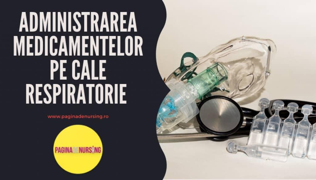 Administrarea medicamentelor pe cale respiratorie pagina de nursing