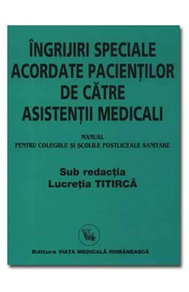 ingrijri speciale acordate pacientilor de catre asistentii medicali lucretia titirca pagina de nursing