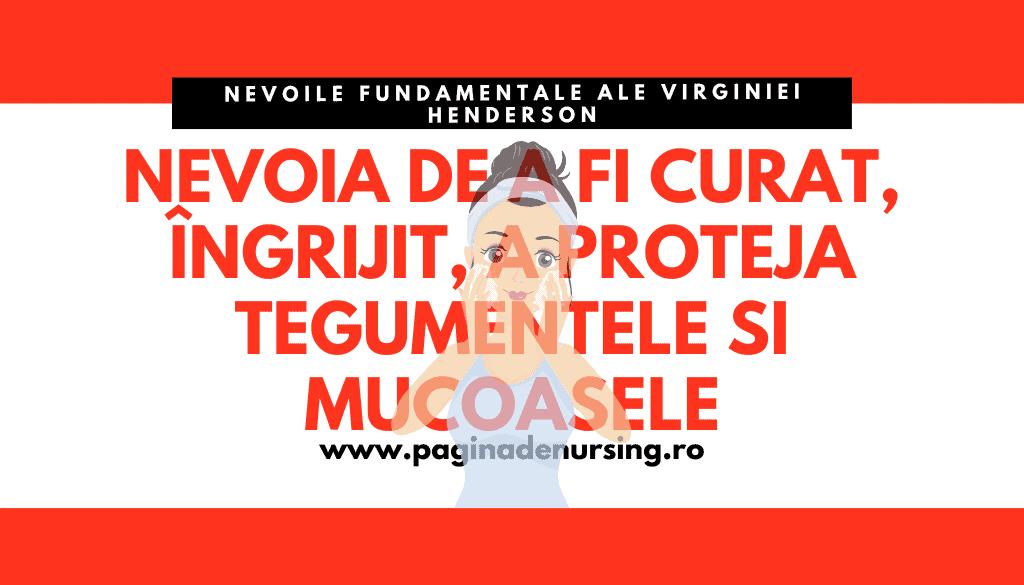 Nevoia de a fi curat, îngrijit, a proteja tegumentele şi mucoasele amg nevoi fundamentale nursing plan