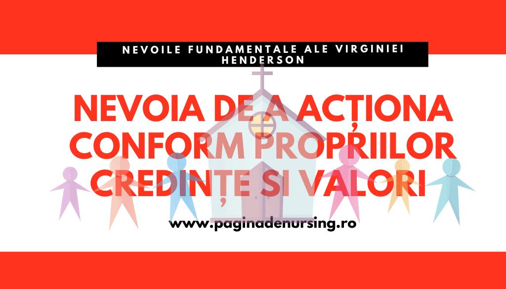 Nevoia de a acționa conform propriilor convingeri si valori pagina de nursing nevoi fundamentale