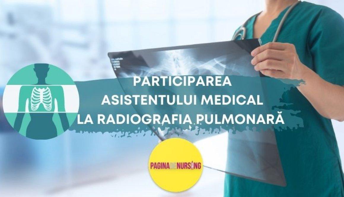 radiografia pulmonara rolul si participarea asistentului medical paginadenursing amg tehnici